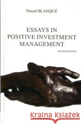 Essays in Positive Investment Management Pascal Blanque 9782717868463