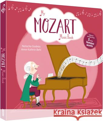 My Amazing Mozart Music Book Natacha Godeau Anne-Kathrin Behl 9782733850671