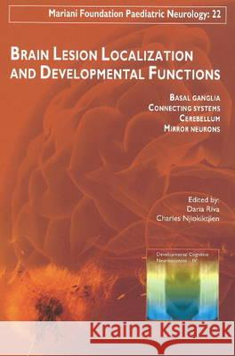 Brain Lesion Localization & Developmental Functions Basal Ganglia, Connecting Systems, Cerebellum, Mirror Neurons  9782742007783