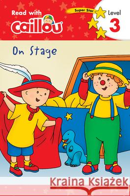 Caillou: On Stage - Read with Caillou, Level 2 Klevberg                                 Sevigny 9782897184476