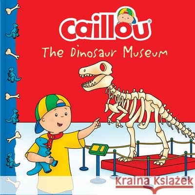 Caillou: The Dinosaur Museum  9782897185183