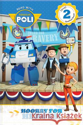 Read with Robocar Poli: Hooray for the Heroes! (Level 2: Qualified Reader)  9782898020025