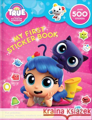 True and the Rainbow Kingdom: My First Sticker Book  9782898020384