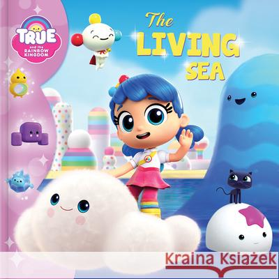 True and the Rainbow Kingdom: The Living Sea  9782898022234