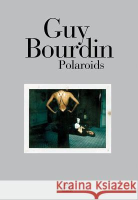 Guy Bourdin: Polaroids Oliviero Toscani Guy Bourdin 9782915173567