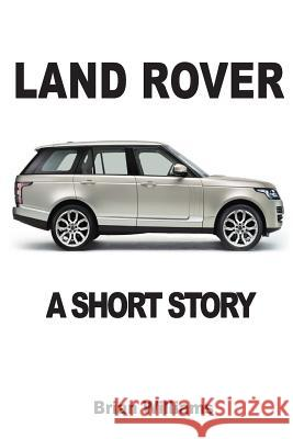 Land Rover: A Short Story Brian Williams 9782917260302