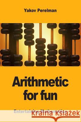 Arithmetic for Fun Yakov Perelman 9782917260500