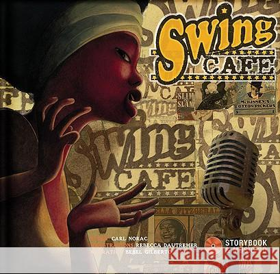 Swing Cafe [With CD (Audio)] Carl Norac Rebecca Dautremer Bebel Gilberto 9782923163628