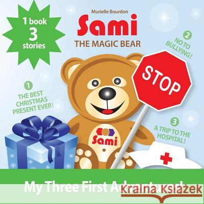 Sami the Magic Bear: My Three First Adventures!: (Full-Color Edition) Murielle Bourdon 9782924526460