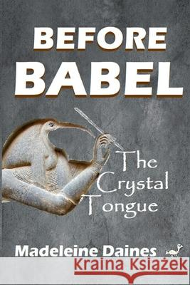 Before Babel: The Crystal Tongue Madeleine Daines 9782956045915