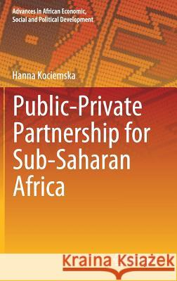 Public-Private Partnership for Sub-Saharan Africa Hanna Kociemska 9783030147525