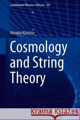 Cosmology and String Theory Horatiu Nastase 9783030150761