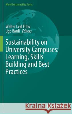 Sustainability on University Campuses: Learning, Skills Building and Best Practices Walter Lea Ugo Bardi 9783030158637 Springer
