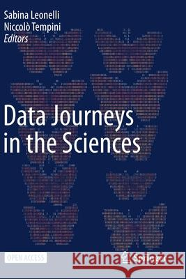 Data Journeys in the Sciences Sabina Leonelli Niccolo Tempini  9783030371791