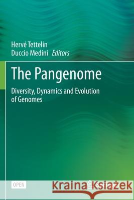 The Pangenome: Diversity, Dynamics and Evolution of Genomes Herve Tettelin Duccio Medini  9783030382834