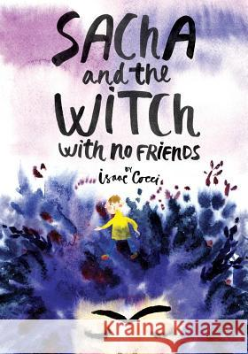 Sacha and the Witch with No Friends Isaac Cocci Mariczka Ruban 9783033055773