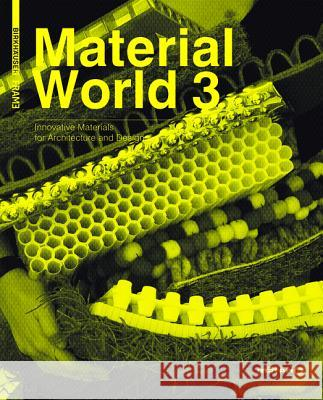 Material World 3: Innovative Materials for Architecture and Design Elodie Ternaux   9783034607544
