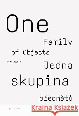 Jiri Skala : One Family of Objects Jakub Zelnicek Jiri Skala 9783037641132