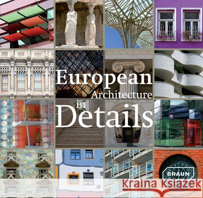 European Architecture in Details Braun Publishing Ag 9783037680865
