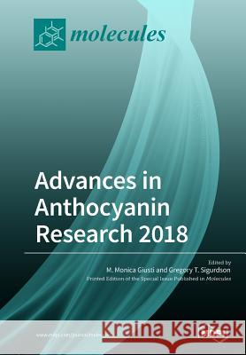 Advances in Anthocyanin Research 2018 M. Monica Giusti Gregory T. Sigurdson 9783038975236