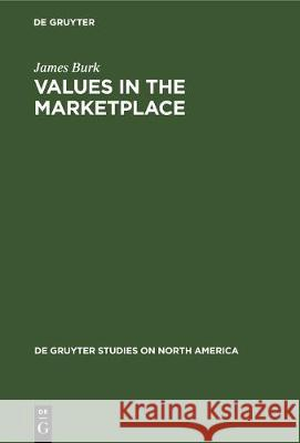 Values in the Marketplace : The American Stock Market Under Federal Securities Law James Burk 9783110117141