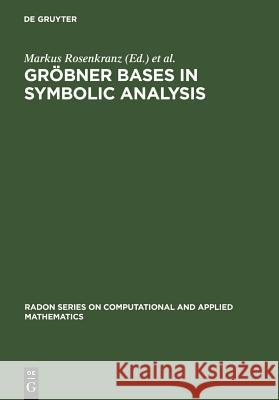 Grbner Bases in Symbolic Analysis Markus Rosenkranz Dongming Wang 9783110193237