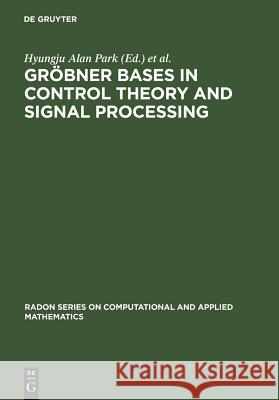 Gröbner Bases in Control Theory and Signal Processing Hyungju Park Georg Regensburger 9783110193336