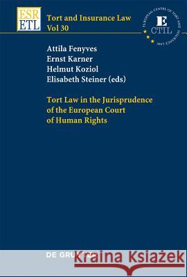 Tort Law in the Jurisprudence of the European Court of Human Rights  9783110259667
