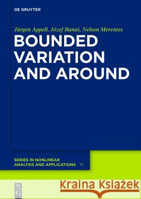 Bounded Variation and Around J. Rgen Appell J. Zef Banas Nelson Jos Merente 9783110266245