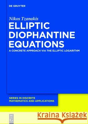 Elliptic Diophantine Equations Tzanakis, Nikos 9783110281156