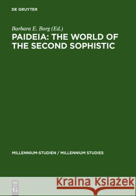 Paideia: The World of the Second Sophistic Barbara E. Borg 9783119164955