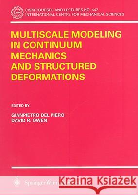 Multiscale Modeling in Continuum Mechanics and Structured Deformations Gianpetro de David R. Owen 9783211224250