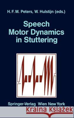 Speech Motor Dynamics in Stuttering Hermann F. M. Peters Wouter Hulstijn 9783211819715