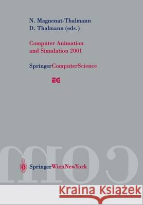 Computer Animation and Simulation 2001: Proceedings of the Eurographics Workshop in Manchester, Uk, September 2-3, 2001 N. Magnenat-Thalmann D. Thalmann Nadia Magnenat-Thalmann 9783211837115