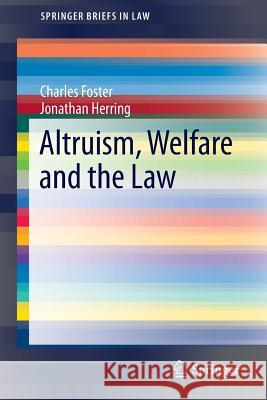 Altruism, Welfare and the Law Jonathan Herring Charles Foster 9783319216041 Springer