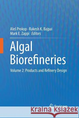 Algal Biorefineries: Volume 2: Products and Refinery Design  9783319366678