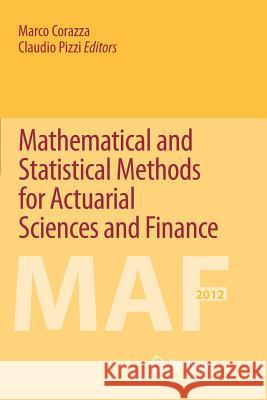 Mathematical and Statistical Methods for Actuarial Sciences and Finance Marco Corazza Claudio Pizzi 9783319378985 Springer