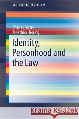 Identity, Personhood and the Law Charles Foster Jonathan Herring 9783319534589 Springer