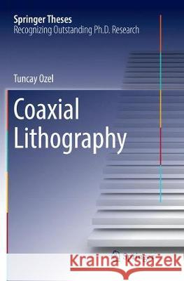 Coaxial Lithography Tuncay Ozel 9783319832876