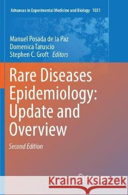 Rare Diseases Epidemiology: Update and Overview Manuel Posad Domenica Taruscio Stephen C. Groft 9783319883854
