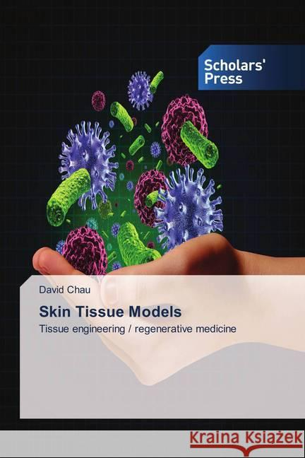 Skin Tissue Models Chau, David 9783330653641