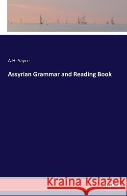 Assyrian Grammar and Reading Book A H Sayce   9783337243890 Hansebooks