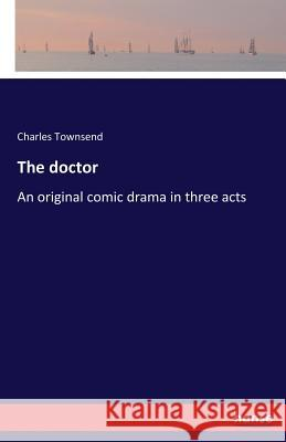The doctor Townsend, Charles 9783337303754 Hansebooks