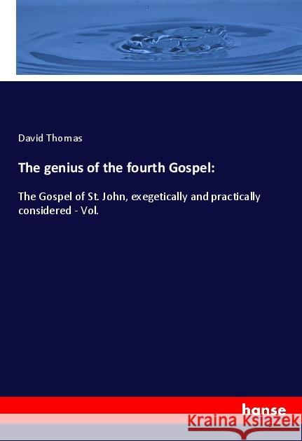 The genius of the fourth Gospel: Thomas, David 9783337714086 Hansebooks