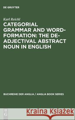 Categorial Grammar and Word-Formation: The De-Adjectival Abstract Noun in English  9783484421226