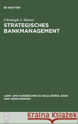 Strategisches Bankmanagement Börner, Christoph J. 9783486254662