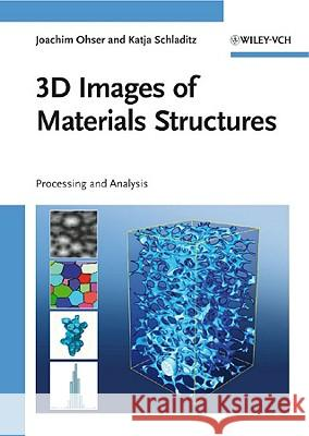 3D Images of Materials Structures: Processing and Analysis Joachim Ohser Katja Schladitz  9783527312030