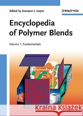 Encyclopedia of Polymer Blends: Volume 2 Avraam I. Isayev Sanjay Palsule  9783527319282