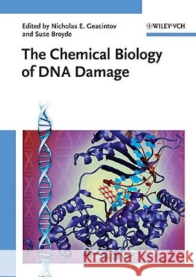 The Chemical Biology of DNA Damage Nicholas E. Geacintov Suse Broyde  9783527322954