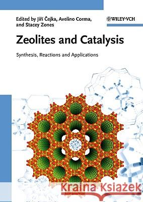 Zeolites and Catalysis 2 Volume Set: Synthesis, Reactions and Applications Jiri Cejka Avelino Corma Stacey Zones 9783527325146